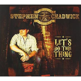 Stephen Chadwick - Lad os at gøre dette Thing [CD] USA import