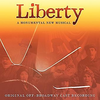 Oprindelige Off-Broadway Cast - Liberty: A monumentale nye musikalske / O.C.R. [CD] USA import