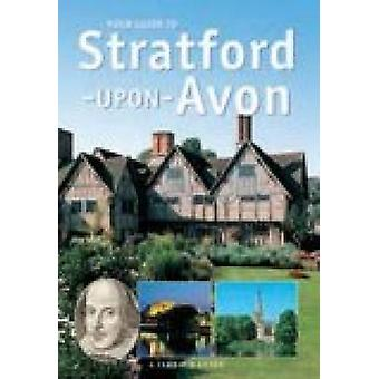 YOUR GUIDE TO STRATFORD by John Brooks