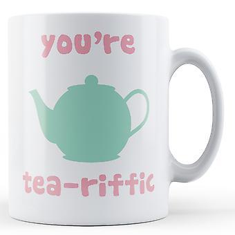 Sie sind Tee-riffic - bedruckte Becher