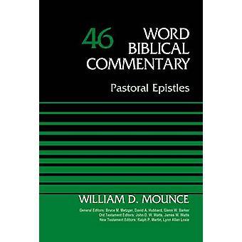 Pastoral Epistles - Volume 46 by William D. Mounce - Bruce M. Metzger