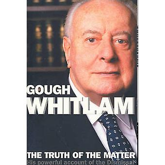 Truth of the Matter (New edition) by Gough Whitlam - 9780522852127 Bo