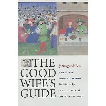The Good Wife Guide (Le Menagier de Paris) - A mittelalterlichen Haushalt Bo