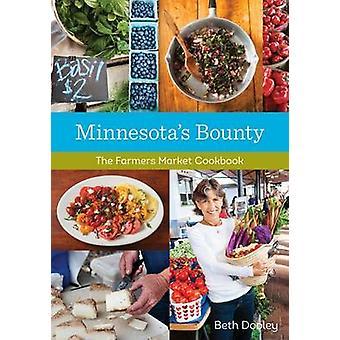 Minnesotas Bounty - Bauern Markt Kochbuch von Beth Dooley - Mett