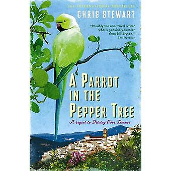A Parrot in the Pepper Tree - A Sequel to  -Driving Over Lemons - by Chr