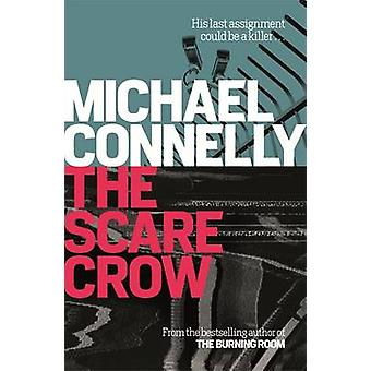 The Scarecrow by Michael Connelly - 9781409157281 Book