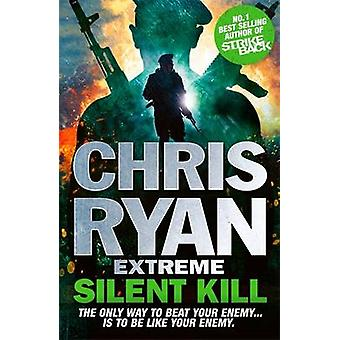 Silent Kill by Chris Ryan - 9781444756883 Book