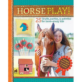 Horse Play! by Deanna F. Cook - 9781612127590 Book