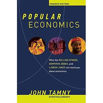 Popular Economics - What the Rolling Stones - Downton Abbey - and Lebr