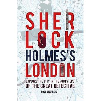 Sherlock Holmes's London - Discover the City from the West End to Wapp
