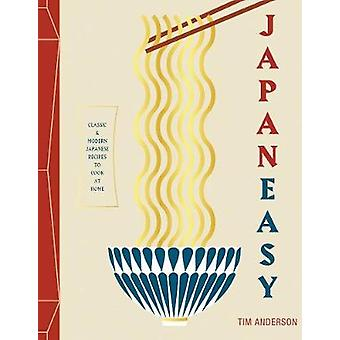 JapanEasy - Classic and Modern Japanese Recipes to Cook at Home by Tim