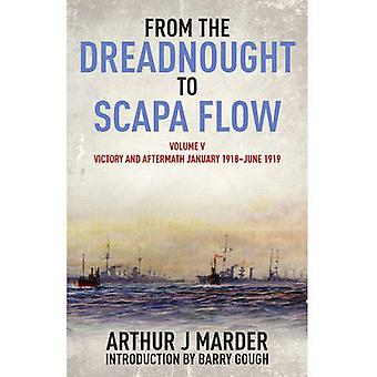 From the Dreadnought to Scapa Flow - Victory and Aftermath January 191