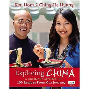 Udforske Kina - en kulinarisk eventyr - 100 opskrifter fra vores rejse b