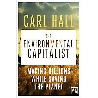 The Environmental Capitalists - Making Billions by Saving the Planet b