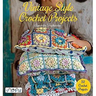Vintage Style Crochet Projects - 32 Crochet Projects by Strycharska -