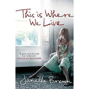 This is Where We Live by Janelle Brown - 9780099517689 Book