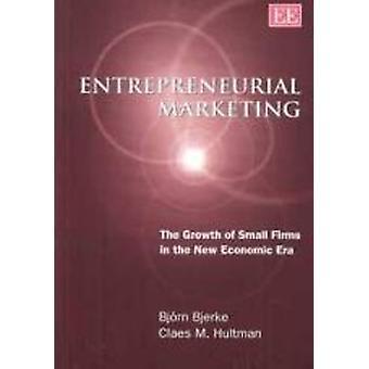 Ondernemende Marketing - de groei van kleine ondernemingen in de nieuwe Econo
