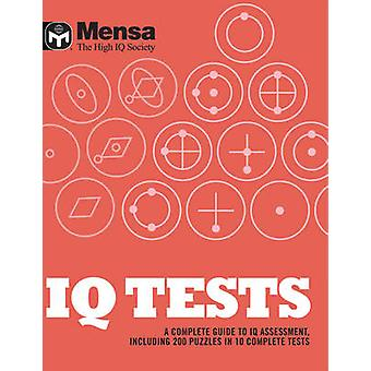 Mensa - IQ Tests - A Complete Guide to IQ Assessment by Mensa - 9781780
