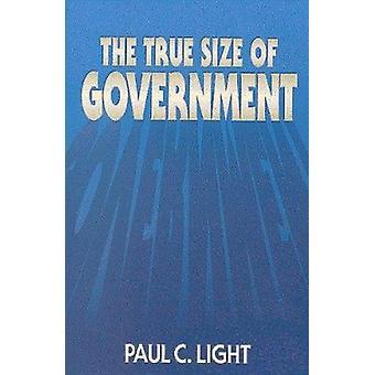 Die wahre Größe der Regierung durch Paul C. Light - 9780815752660 Buch