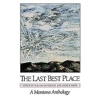 Letzte beste Ort: Montana Anthologie: eine Anthologie von Montana