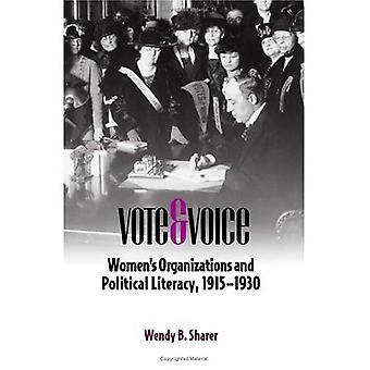 Voz y voto: las mujeres y la s organizaciones y alfabetización política, 1915-1930