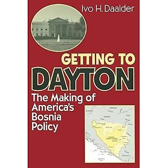 Getting to Dayton: The Making of America's Bosnia Policy