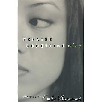 Breathe Something Nice: Stories (Western Literature Series)