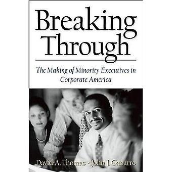 Breaking Through: La fabrication des cadres minoritaires dans des entreprises américaines (Harvard Business Review (Hardcover))
