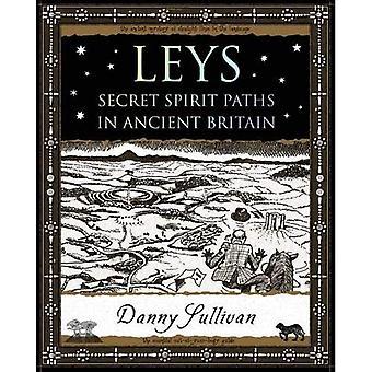 Leys: Secret Spirit Paths in Ancient Britain (Wooden Books Gift Book)