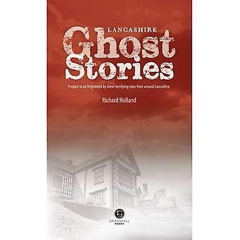 Lancashire Ghost Stories: Shiver Your Way Around Lancashire