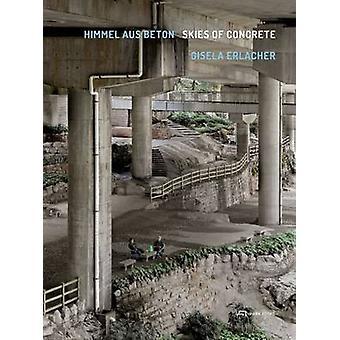 Gisela Erlacher - Skies of Concrete by Lilli Licka - Peter Lodermeyer