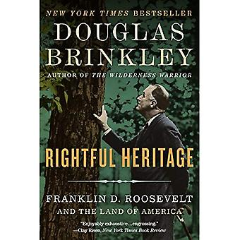Rechtmäßige Erbe: Roosevelt und das Land von Amerika