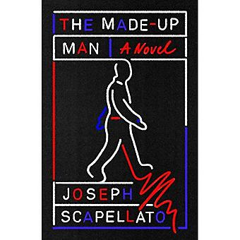 The Made-Up Man: A Novel