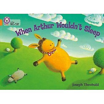 Quand Arthur ne serait pas dormir: Bande 06/Orange (Collins Big Cat)