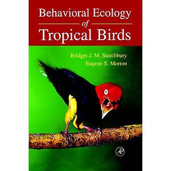 Behavioral Ecology av tropiska fåglar av Morton & Eugene & S