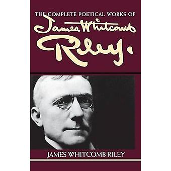Poetische Werke von James Whitcomb Riley von Riley & James Whitcomb