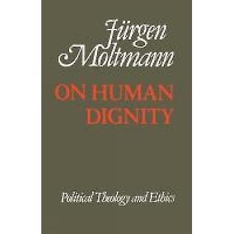 Den mänskliga Dignnity av Moltmann & Juergen