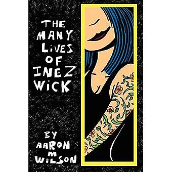 De vele levens van Inez Wick door Wilson & Aaron M.
