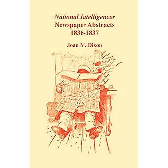 Nationale Intelligencer krant Abstracts 18361837 door Dixon & Joan M.