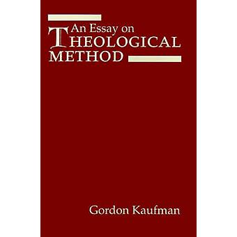 An Essay on Theological Method by Kaufman & Gordon D.