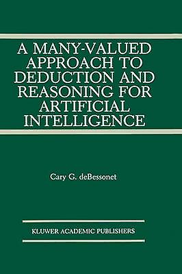 A ManyValued Approach to Deduction and Reasoning for Artificial Intelligence by Bessonet & Guy