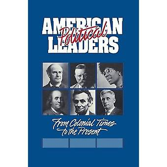 American Political Leaders From Colonial Times to the Present by OBrien & Steven