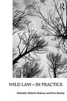 Wild Law  In Practice by Maloney & Michelle