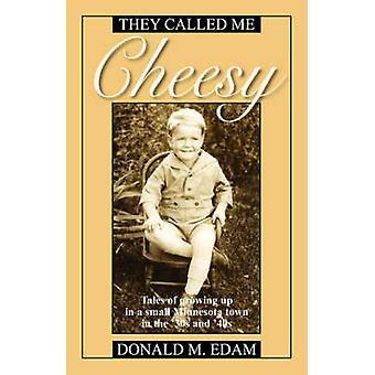 De kalte meg Cheesy historier om å vokse i en liten Minnesota by i 30-årene og 40s av Edam & Donald M