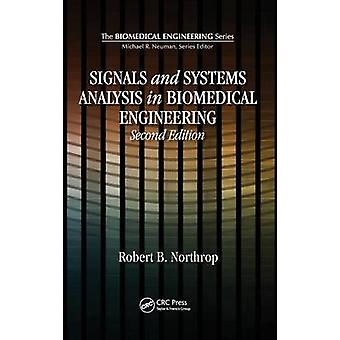 Signals and Systems Analysis In Biomedical Engineering Second Edition by Northrop & Robert B.