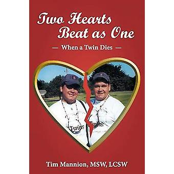 Two Hearts Beat as One When a Twin Dies A True Story by Mannion Msw Lcsw & Tim