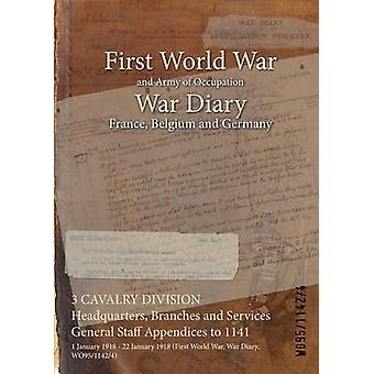 3 CAVALRY DIVISION Headquarters Branches and Services General Staff Appendices to 1141  1 January 1918  22 January 1918 First World War War Diary WO9511424 by WO9511424