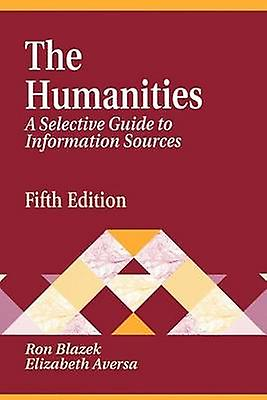 Huhommeities A Selective Guide to Information Sources Fifth Edition by Blazek & Ron