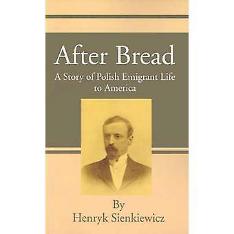 Na brood een levensverhaal Poolse geëmigreerd naar Amerika door Sienkiewicz & Henryk K.