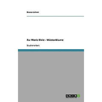 Weibliche Genitalverstummelung Fgm Und Beschneidung Wustenblume Und Schmerzenskinder Von Waris Dirie by Lehner & Bianca
